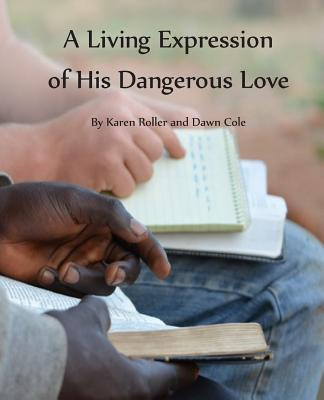 A Living Expression of His Dangerous Love