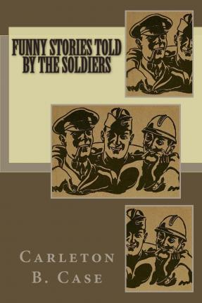Funny Stories Told by the Soldiers