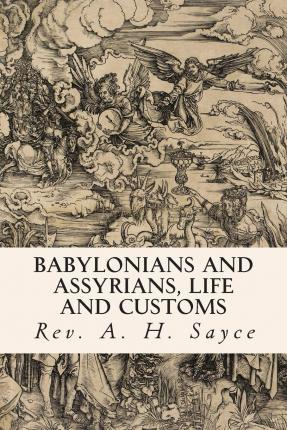 Babylonians and Assyrians, Life and Customs