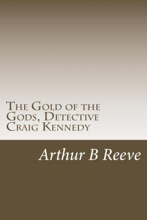 The Gold of the Gods, Detective Craig Kennedy