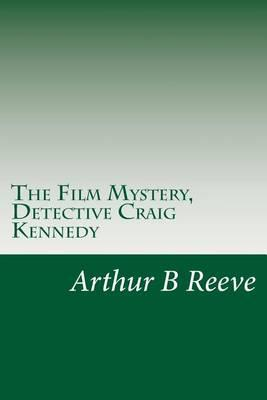 The Film Mystery, Detective Craig Kennedy