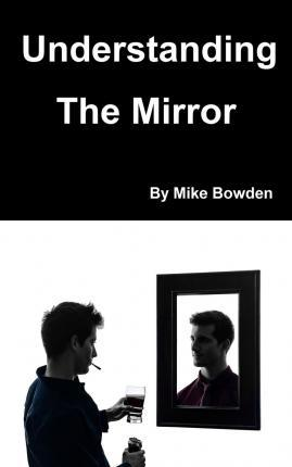 Understanding the Mirror