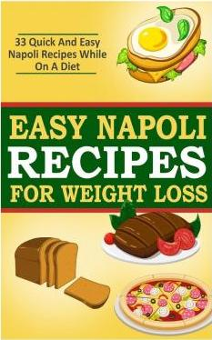 Easy Napoli Recipes for Weight Loss