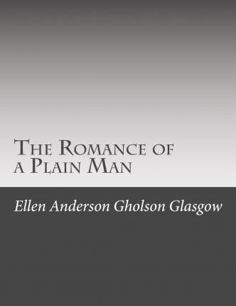 The Romance of a Plain Man