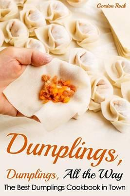 Dumplings, Dumplings, All the Way