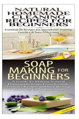 Natural Homemade Cleaning Recipes for Beginners & Soap Making for Beginners