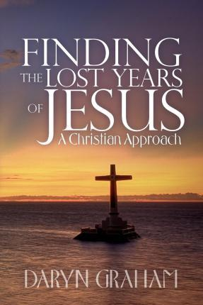 Finding the Lost Years of Jesus