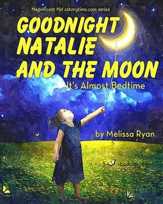 Goodnight Natalie and the Moon, It's Almost Bedtime