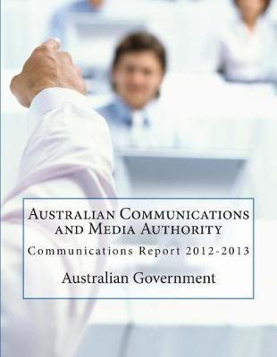 Australian Communications and Media Authority Communications Report 2012-2013