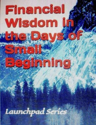 Financial Wisdom in the Days of Small Beginning