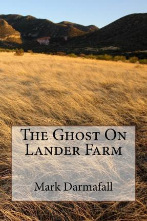 The Ghost on Lander Farm