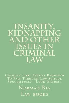 Insanity, Kidnapping and Other Issues in Criminal Law