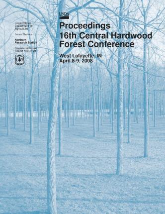 Proceedings 16th Central Hardwood Forest Conference