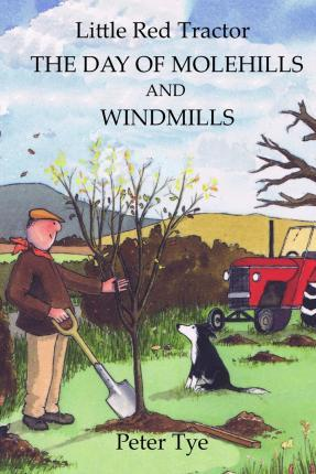 Little Red Tractor - The Day of Molehills and Windmills