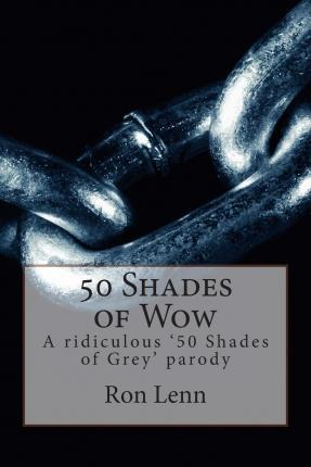 50 Shades of Wow