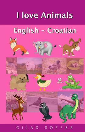I Love Animals English - Croatian