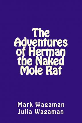 The Adventures of Herman the Naked Mole Rat