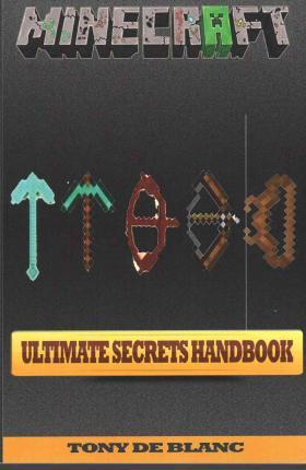 Minecraft Ultimate Secrets Handbook