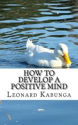 How to Develop a Positive Mind