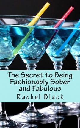 The Secret to Being Fashionably Sober and Fabulous