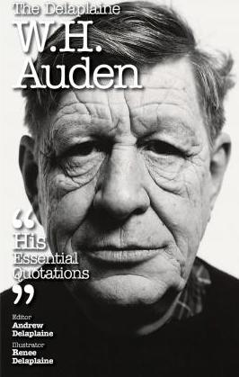 The Delaplaine W. H. Auden - His Essential Quotations