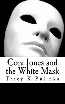 Cora Jones and the White Mask