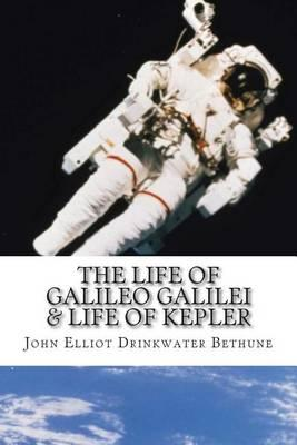 The Life of Galileo Galilei & Life of Kepler