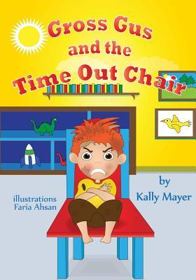 Gross Gus and the Time Out Chair! (Illustrated Picture Book for Ages 3-8)