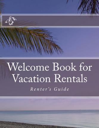 Welcome Book for Vacation Rentals
