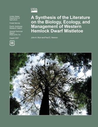 A Synthesis of the Literature on the Biology, Ecology, and Management of Western Hemlock Dwarf Mistletoe