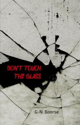 Don't Touch the Glass