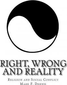 Right, Wrong and Reality