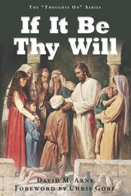 If It Be Thy Will