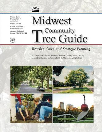 Midwest Community Tree Guide Benefits, Cost, and Strategic Planting