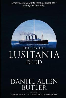 The Day the Lusitania Died