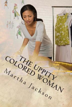 The Uppity Colored Woman
