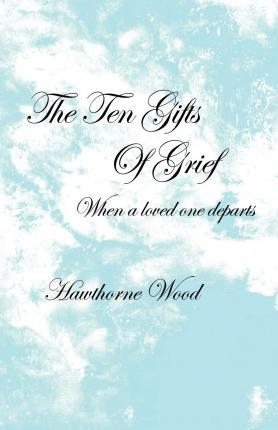 The Ten Gifts of Grief