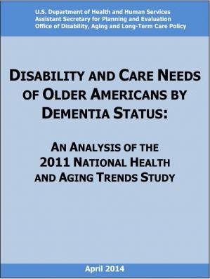 Disability and Care Needs of Older Americans by Dementia Status