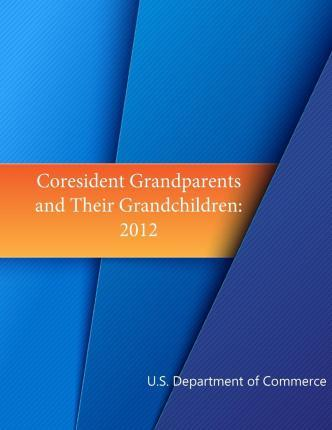 Coresident Grandparents and Their Grandchildren