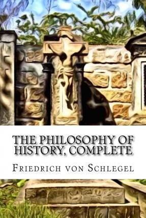 The Philosophy of History, Complete