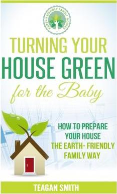 Turning Your House Green for the Baby