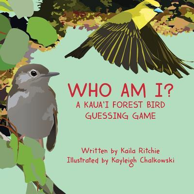Who Am I? a Kaua'i Forest Bird Guessing Game