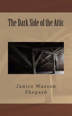 The Dark Side of the Attic