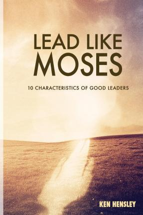 Lead Like Moses