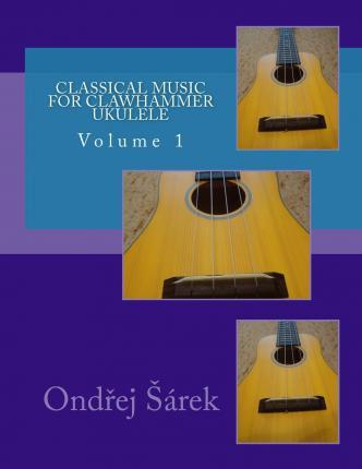 Classical Music for Clawhammer Ukulele