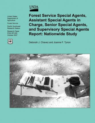 Forest Service Special Agents, Assistant Special Agents in Charge, Senior Special Agents, and Supervisory Special Agents Report