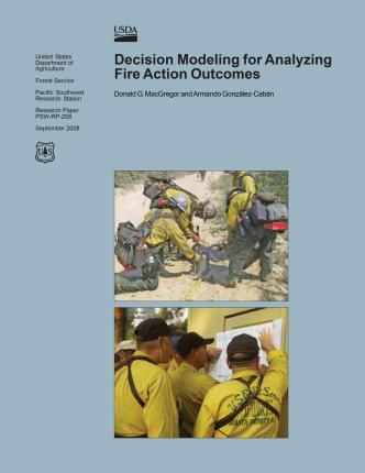 Decision Modeling for Analyzing Fire Action Outcomes