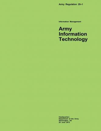 Army Regulation 25?1 Information Management Army Information Technology