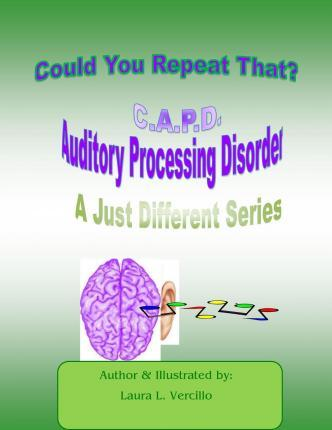 C.A.P.D Auditory Processing Disorder