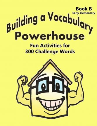 Building a Vocabulary Powerhouse - Early Elementary